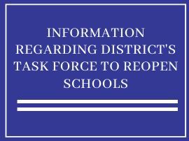 Information regarding District's Task Force to Reopen Schools